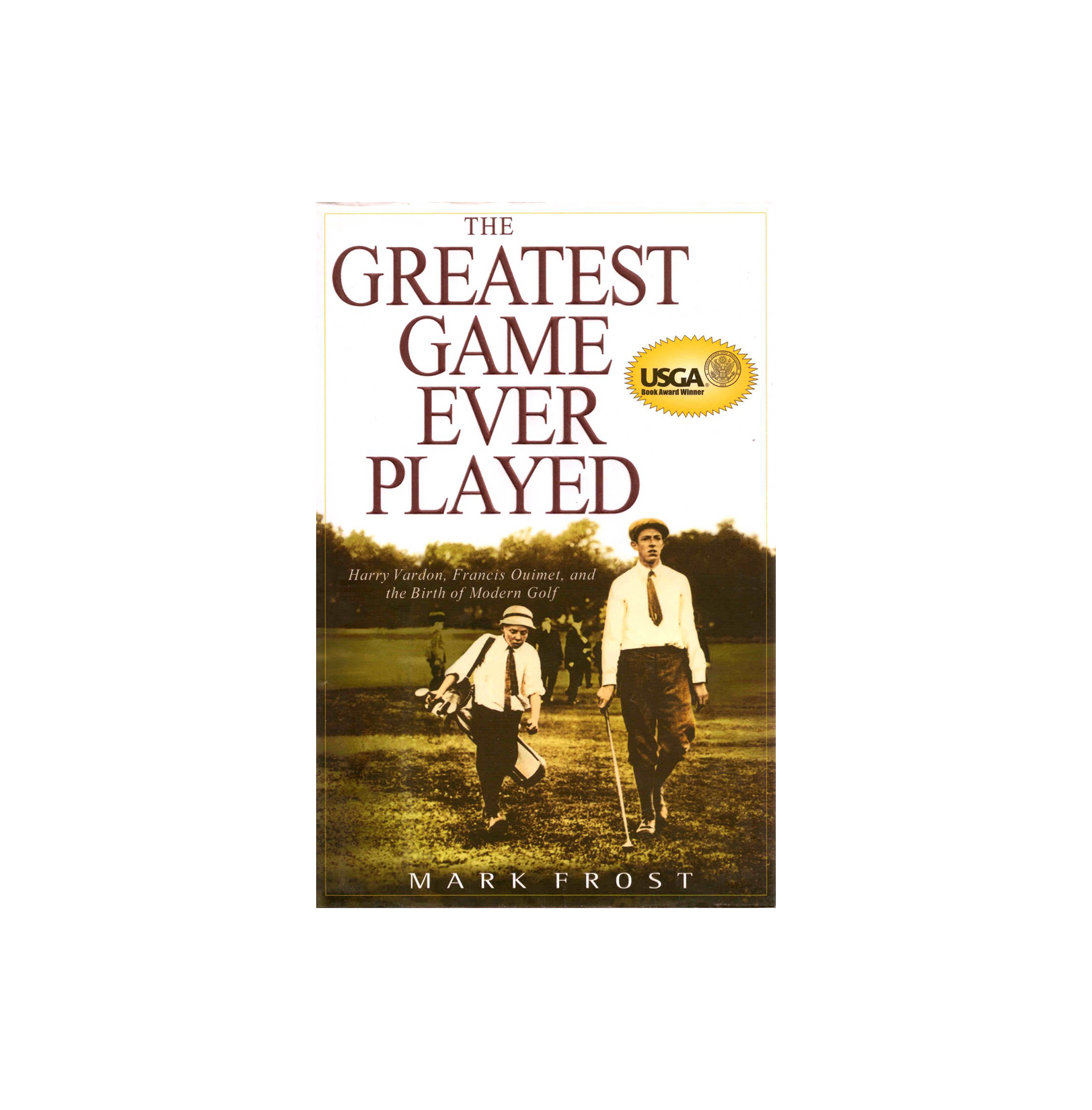 The Greatest Game Ever Played, by Mark Frost