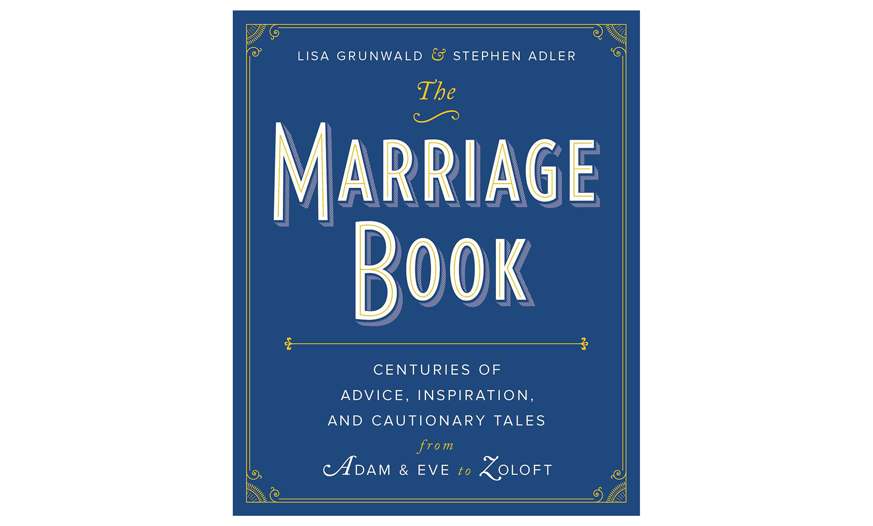 The Marriage Book, by Lisa Grunwald and Stephen Adler