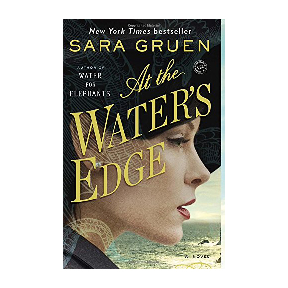 At the Water's Edge by Sara Gruen