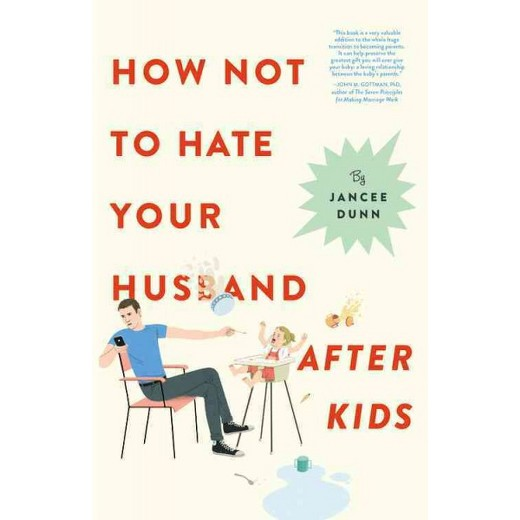 How To Not Hate Your Husband After Kids