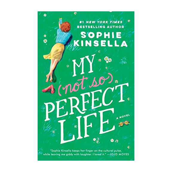 My (Not So) Perfect Life by Sophie Kinsella