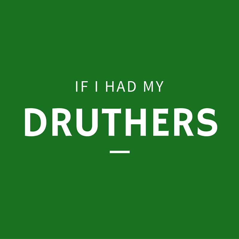 If I Had My Druthers