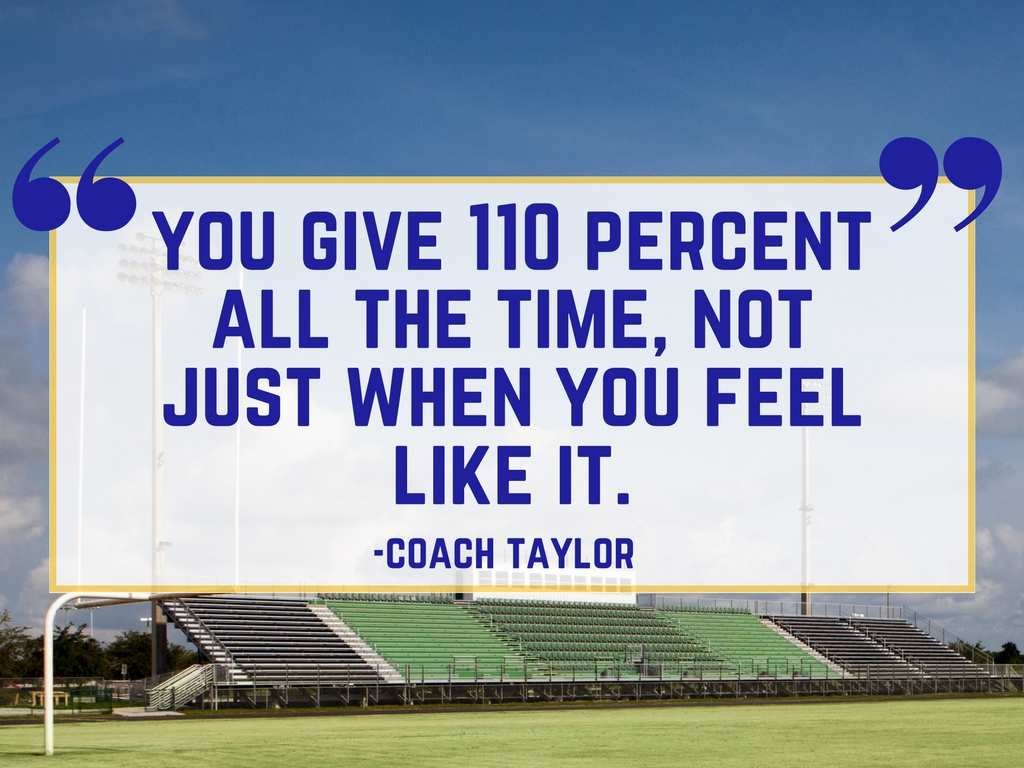 Friday Night Lights Quote: 110 Percent