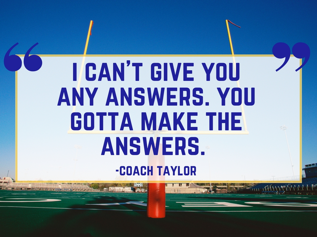 Coach Taylor on the Answers