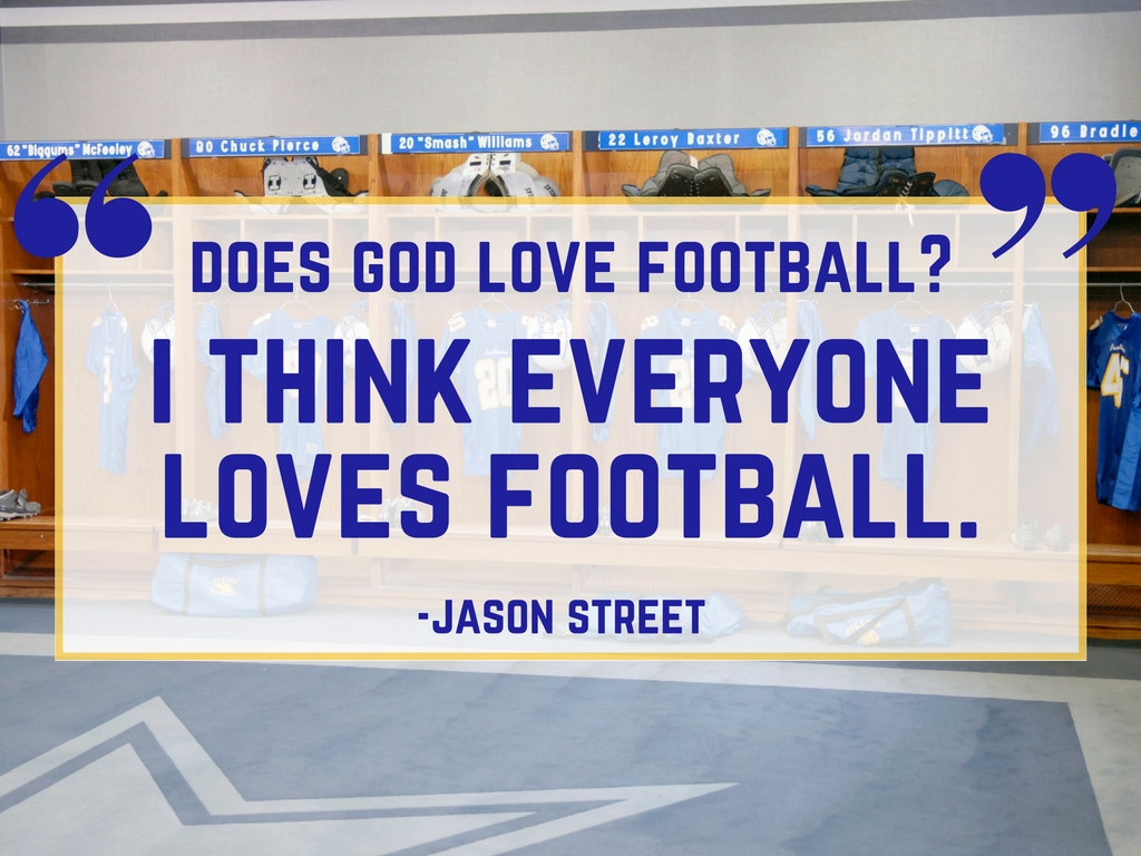 Friday Night Lights Quote: Everyone Love Football