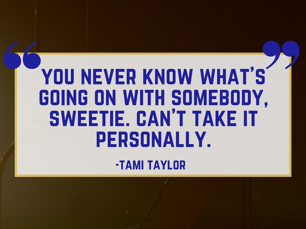Tami Taylor on Others