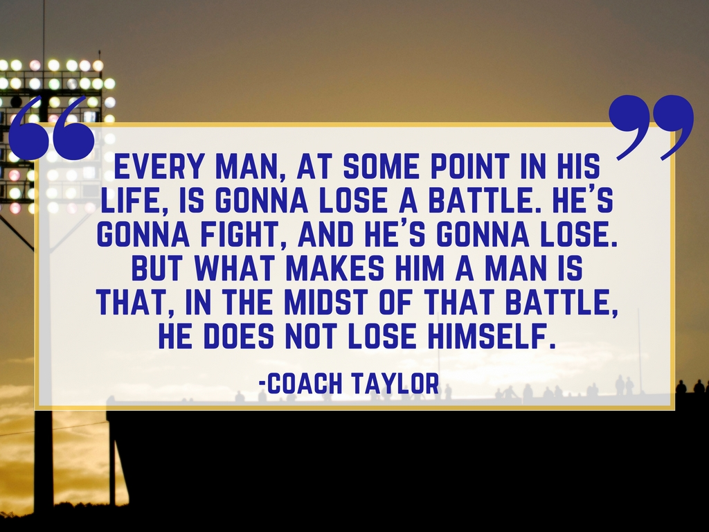 Friday Night Lights Quote: Losing a Battle