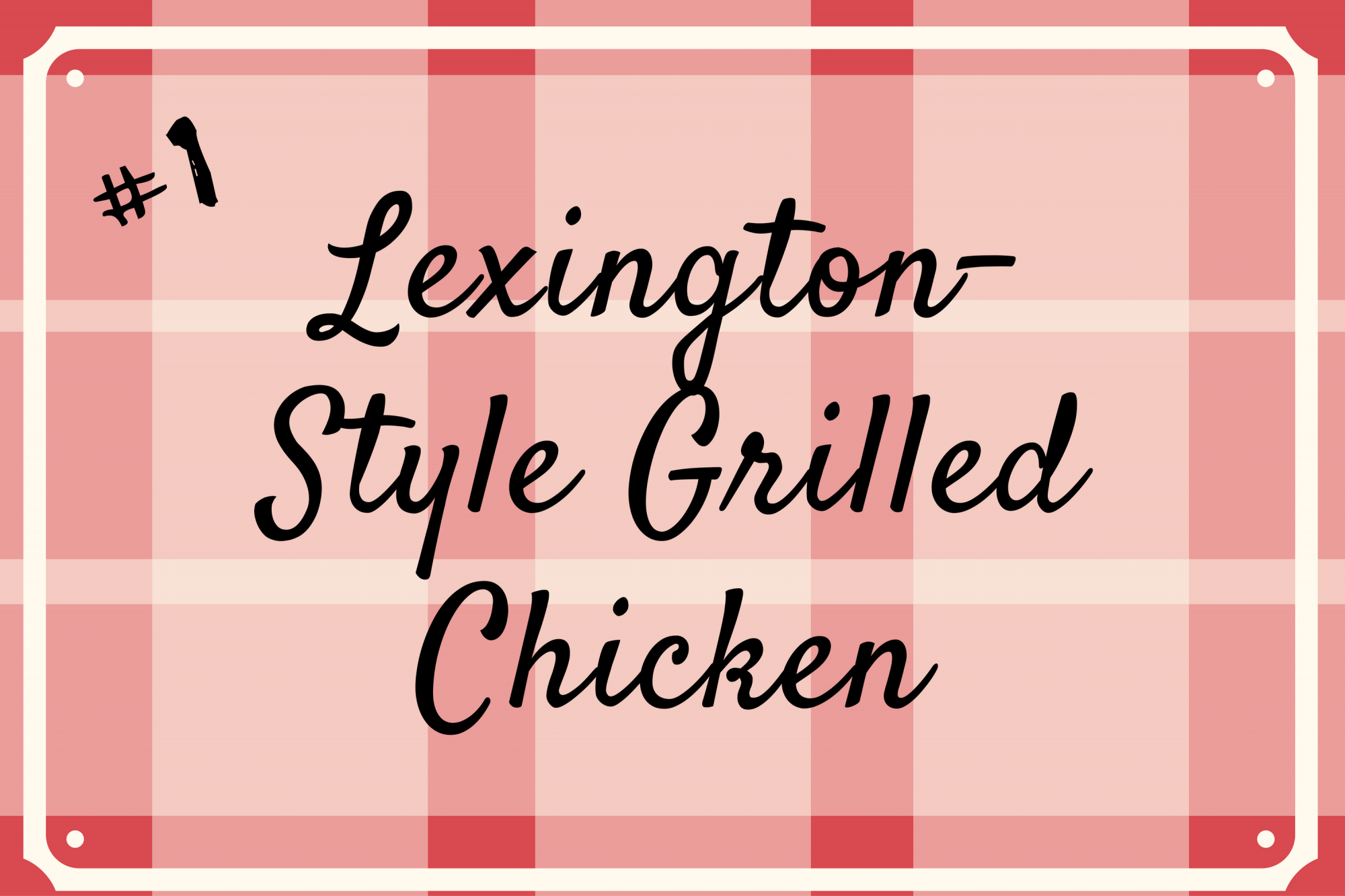 Lexington-Style Grilled Chicken