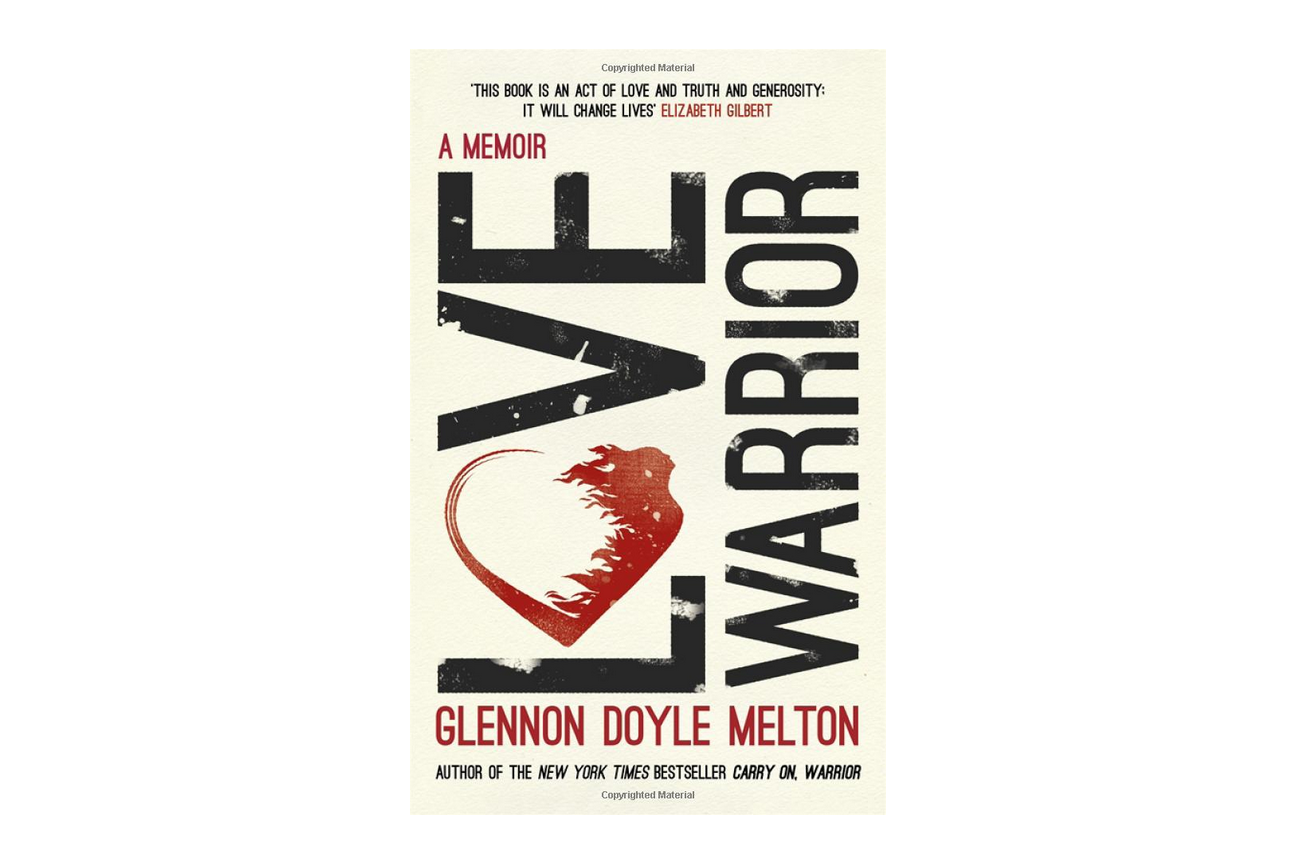 Love Warrior by Glennon Doyle Melton