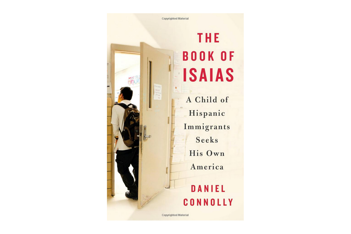 The Book of Isaias: A Child of Hispanic Immigrants Seeks His Own America by Daniel Connolly