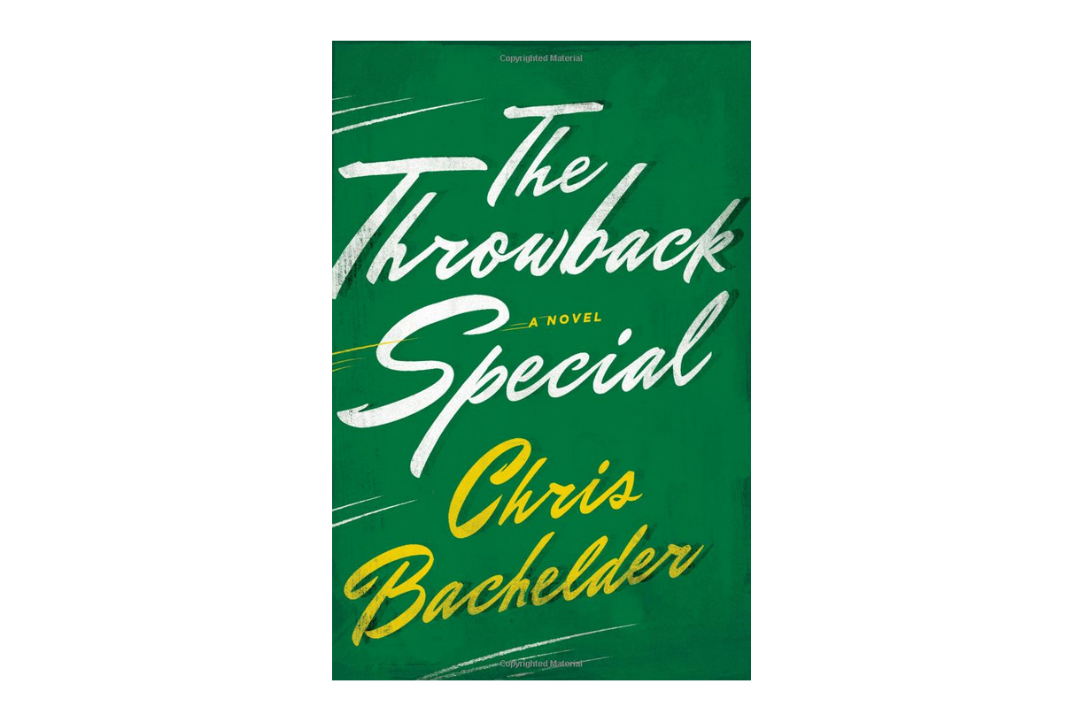 The Throwback Special by Chris Bachelder