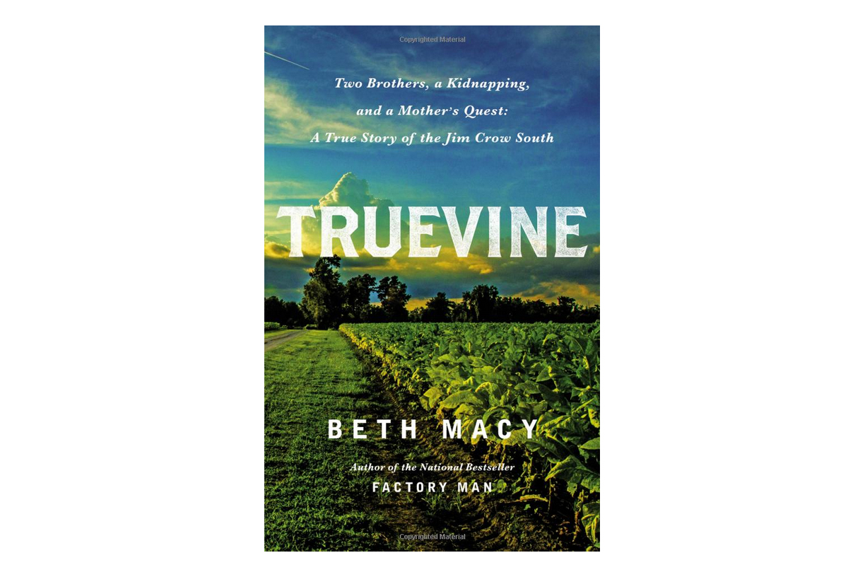 Truevine: Two Brothers, a Kidnapping, and a Mother's Quest: A True Story of the Jim Crow South by Beth Macy