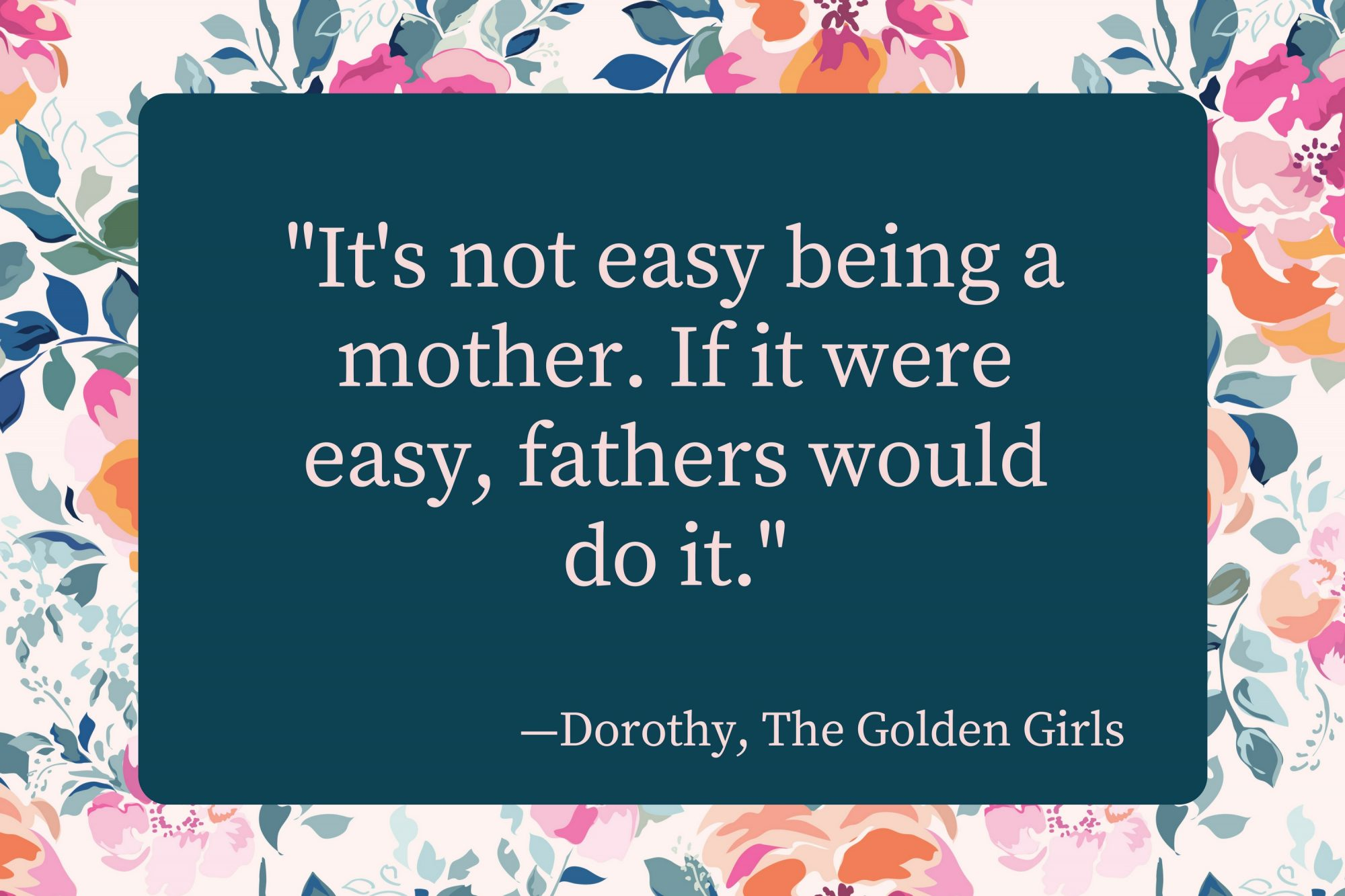 Mothers Day Quotes Dorothy