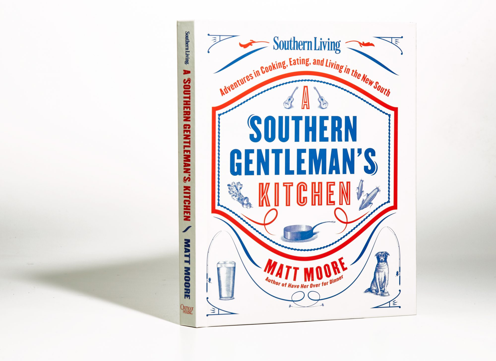 A Southern Gentleman's Kitchen: Adventures in Cooking, Eating, and Living in the New South
