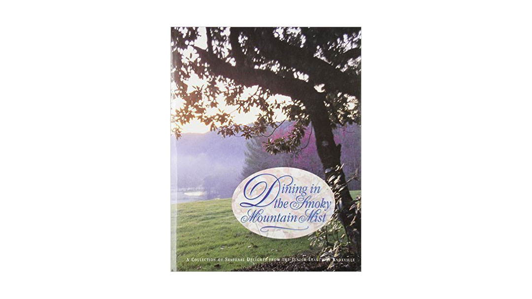 Dining in the Smoky Mountain Mist by the Junior League of Knoxville