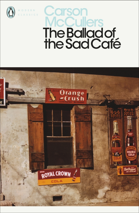 The Ballad of the Sad Café: and Other Stories by Carson McCullers