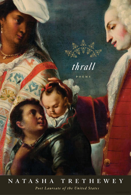 Thrall: Poems by Natasha Trethewey