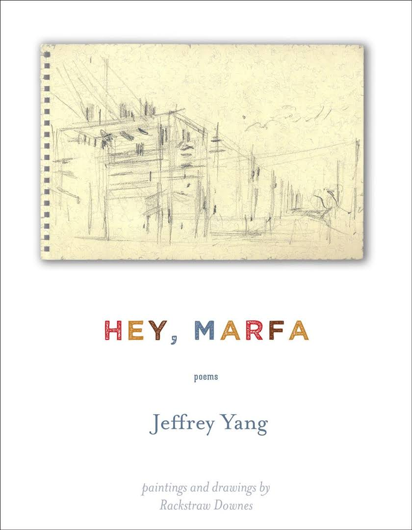 Hey, Marfa: Poems by Jeffrey Yang