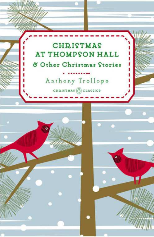 Christmas at Thompson Hall & Other Christmas Stories by Anthony Trollope