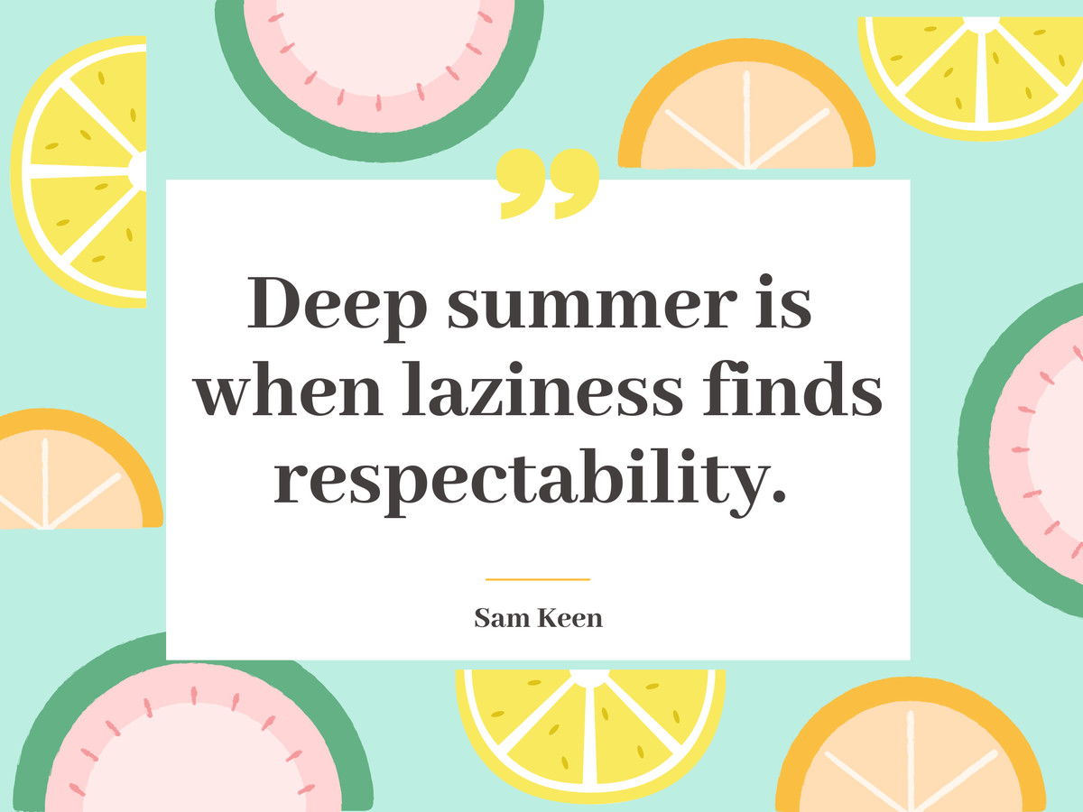 38 Summer Quotes That\'ll Have You Ready for Good Times and ...