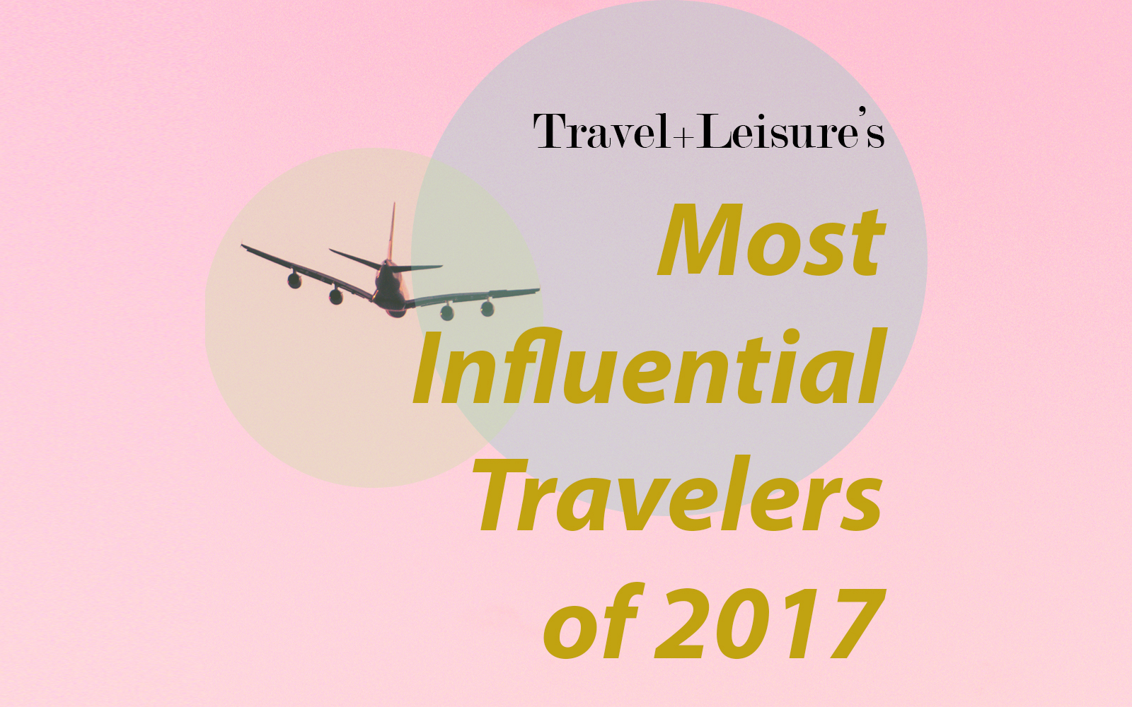 The Most Influential Travelers of 2017