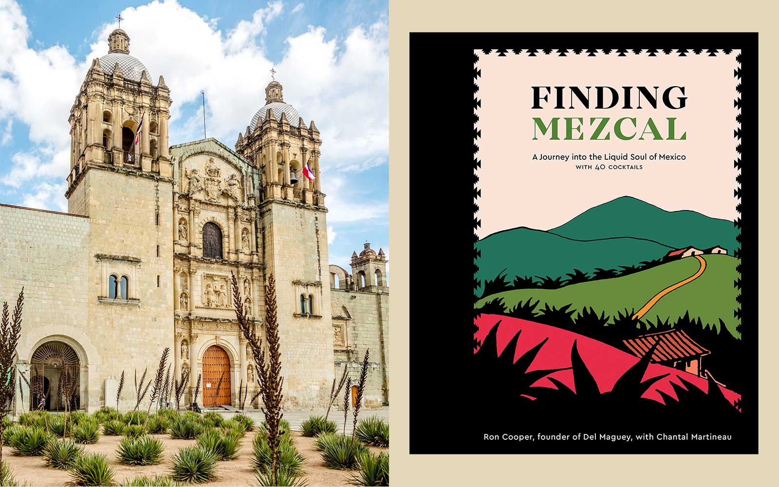 Church of Santo Domingo in Oaxaca and the book Finding Mezcal