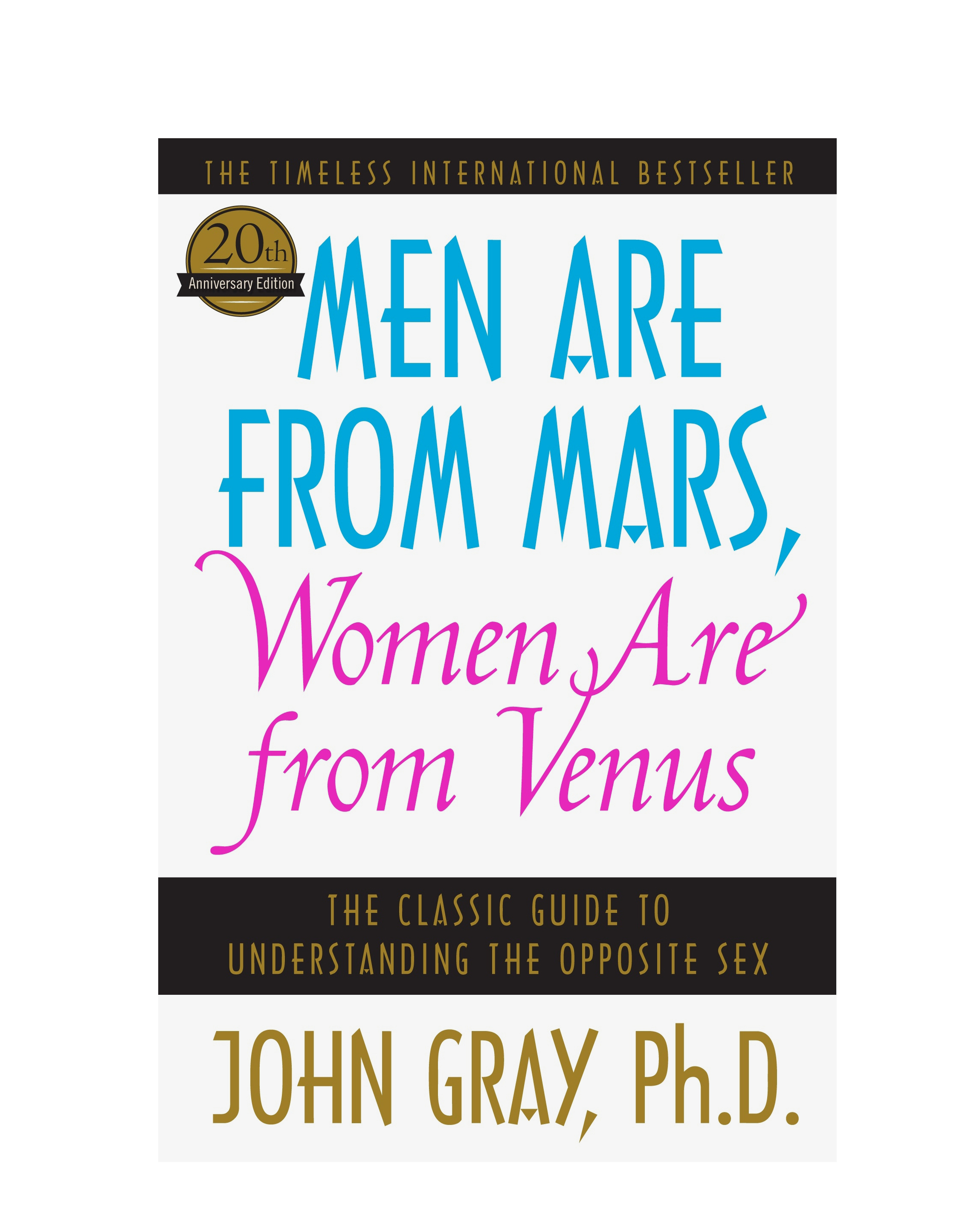 "John Gray's ""Men Are From Mars, Women Are From Venus"""