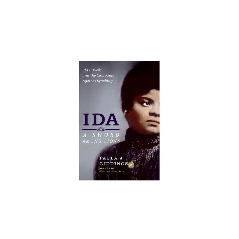Ida: A Sword Among Lions Paula J. Giddings