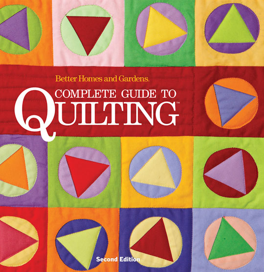 Better Homes and Gardens® Complete Guide to Quilting™, Second Edition