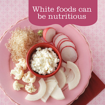 Misleading Advice: Avoid white foods.