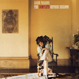 Gram Parsons, The Complete Reprise Sessions | 9. THE COMPLETE REPRISE SESSIONS Gram Parsons As a founding member of the Byrds and Flying Burrito Brothers, Gram Parsons is the all-time spiritual hero…
