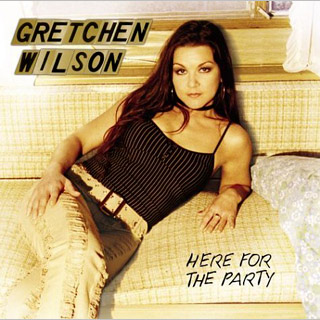 Gretchen Wilson, Here for the Party | 21. HERE FOR THE PARTY Gretchen Wilson When Gretchen Wilson broke out with ''Redneck Woman'' in 2003, people were worried about the Faith Hills of…