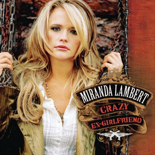 Miranda Lambert, Crazy Ex-Girlfriend | 8. CRAZY EX-GIRLFRIEND Miranda Lambert Crazy like a foxy lady, we say! Dierks Bentley (see No. 7 on this list) has a female counterpart here;…