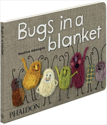 Beatrice Alemanga, Bugs in a Blanket | BUGS IN A BLANKET , by Beatrice Alemagna This visually stunning book, with illustrations crafted from wool felt and bits of cloth, perfectly evokes a…