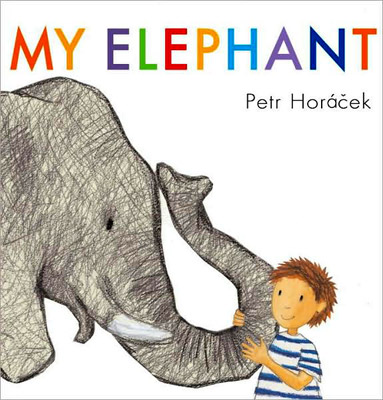 Petr Horacek, My Elephant | MY ELEPHANT , by Petr Horacek Grandpa's raking the leaves and Grandma's in the kitchen, so who does a little boy have to play with?…