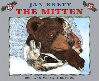 Jan Brett, The Mitten | THE MITTEN , by Jan Brett, 20th anniversary edition In Brett's Ukrainian folk tale, a small boy begs his baba to knit him white mittens…