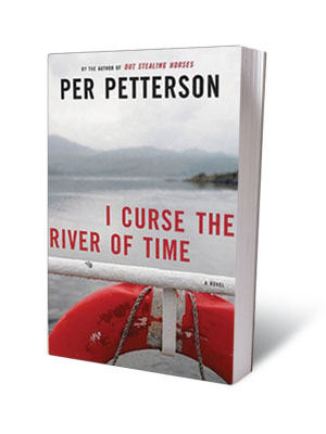 I CURSE THE RIVER OF TIME , Per Petterson (Aug. 3) A poignant mother-son story from the acclaimed author of Out Stealing Horses .