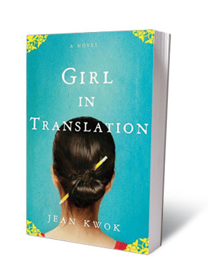 GIRL IN TRANSLATION , Jean Kwok (April 29) Though the plot may sound mundane — a Chinese girl and her mother immigrate to this country…