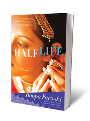 HALF LIFE , Roopa Farooki (April 27) Farooki's novel follows the life of a troubled Indian doctor who marries without coming to terms with her…