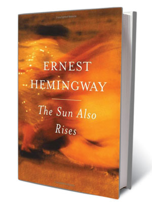 Ernest Hemingway, The Sun Also Rises (Book - Ernest Hemingway)   '''Yes,' I said. 'Isn't it pretty to think so?''' —Ernest Hemingway, The Sun Also Rises (1926)