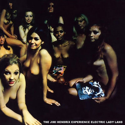 Jimi Hendrix | Jimi Hendrix, Electric Ladyland (1968) Even Hendrix didn't much care for the U.K. artwork that decorated Electric Ladyland . ''I didn't have nothing to do…