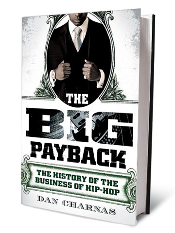 THE BIG PAYBACK, by Dan Charnas Rap is a realm of moguls and empires. Author Charnas chronicles in detail the four-decade-long relationship between money and…