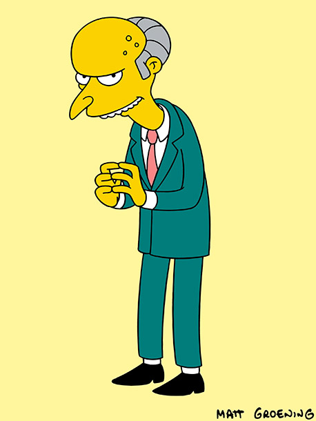 The Simpsons   Why I'd quit: For all the evil Springfield's richest man has committed — trying to block out the sun, polluting the local lakes, releasing the…