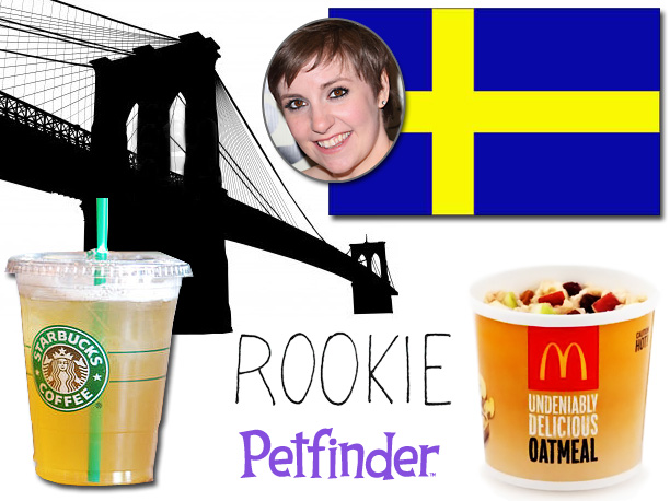''My favorite websites are rookiemag.com and petfinder.org ! I like the oatmeal at McDonald's and the iced green tea at Starbucks and the borough of…