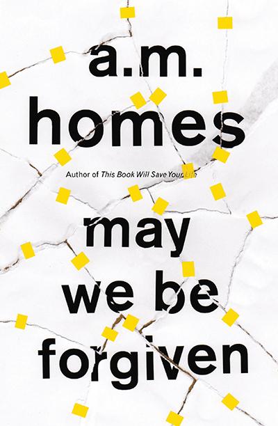 A.M. Homes, May We Be Forgiven