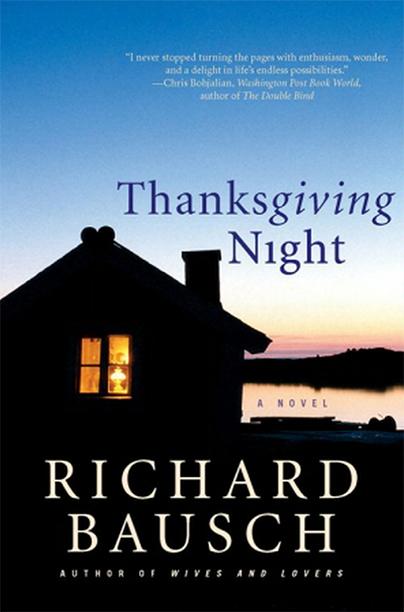 Richard Bausch, Thanksgiving Night