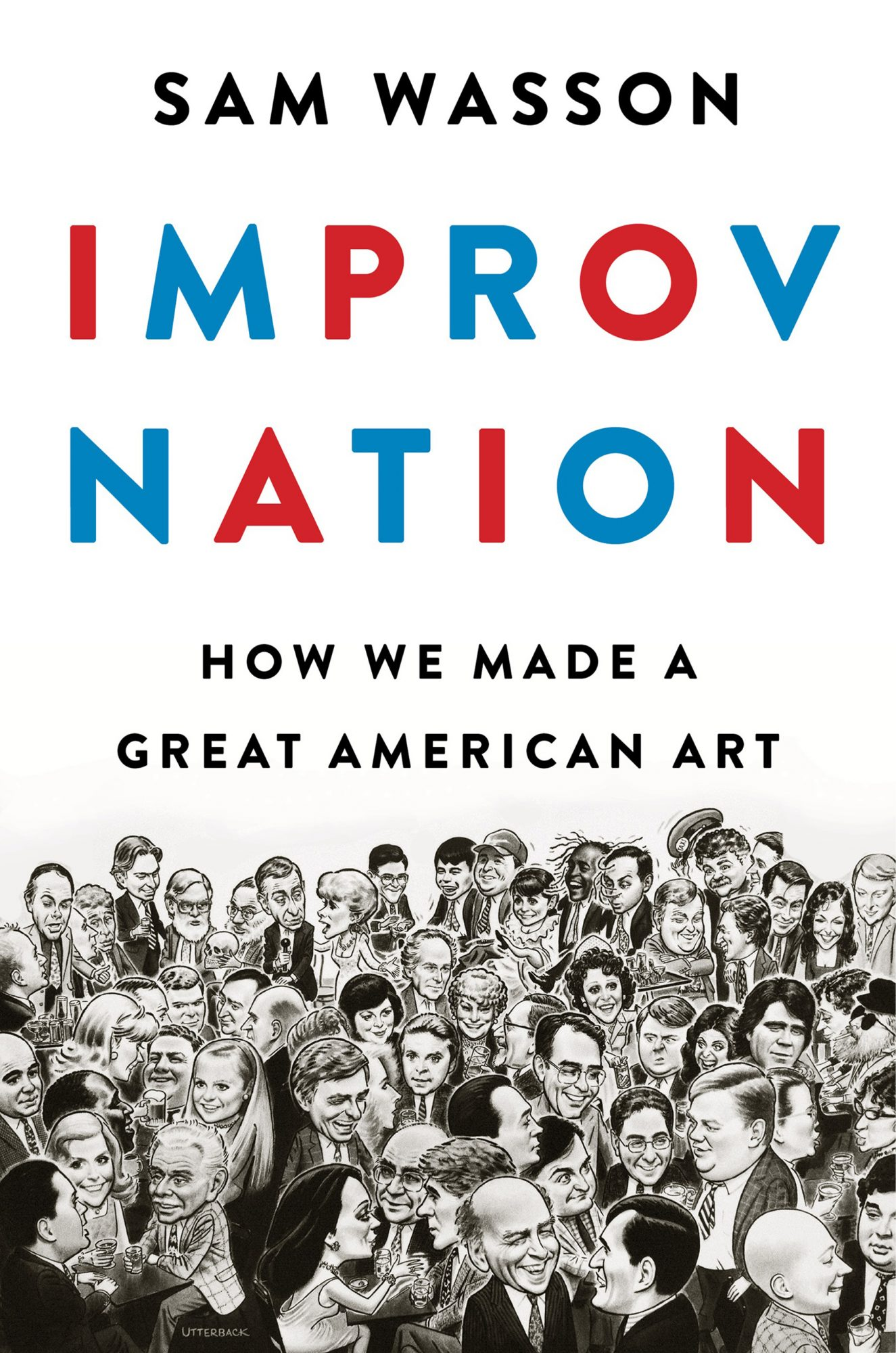 Improv Nation: How We Made a Great American Artby Sam Wasson