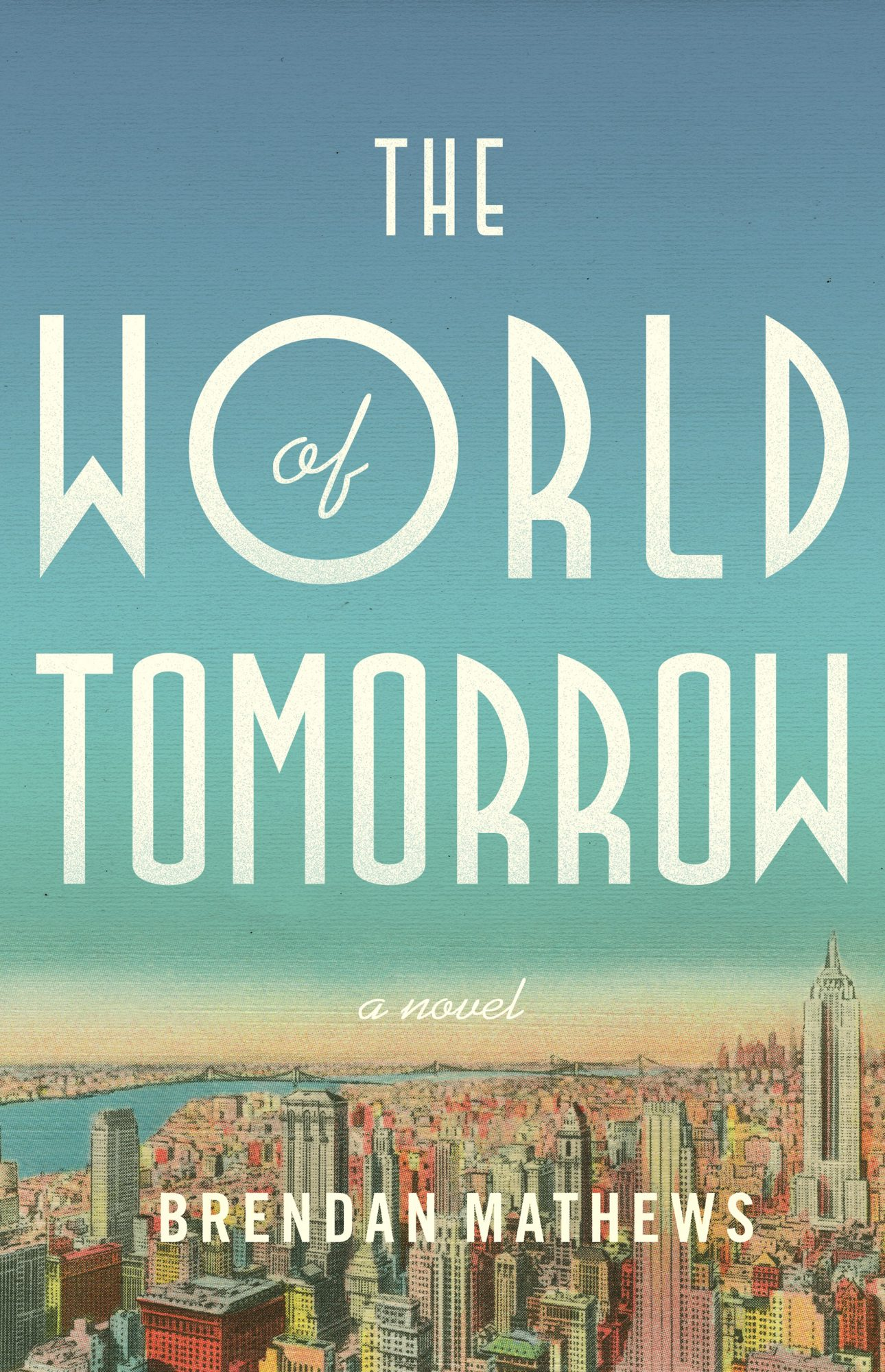 The World of Tomorrowby Brendan Mathews
