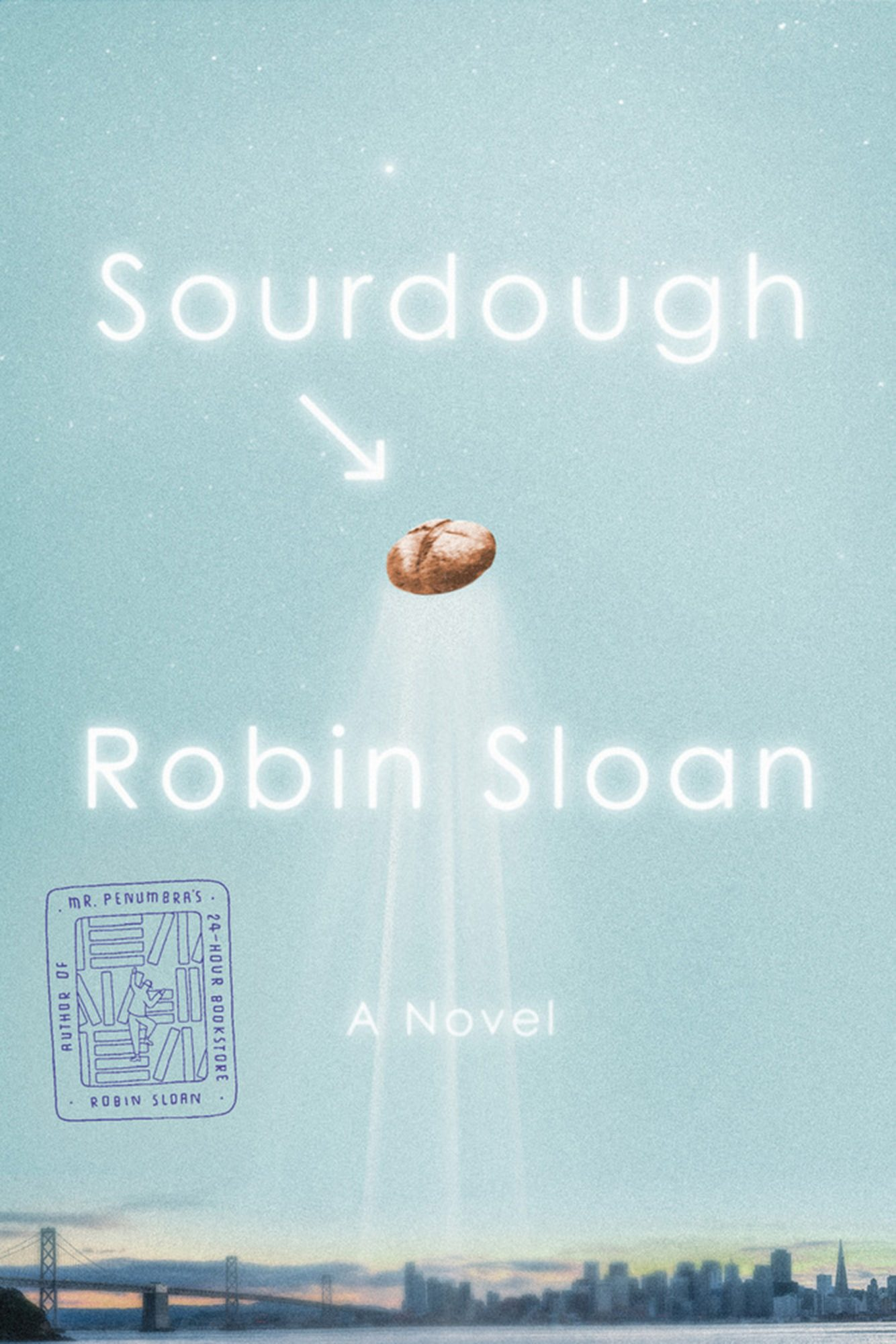 Sourdough: A Novel, Robin Sloan