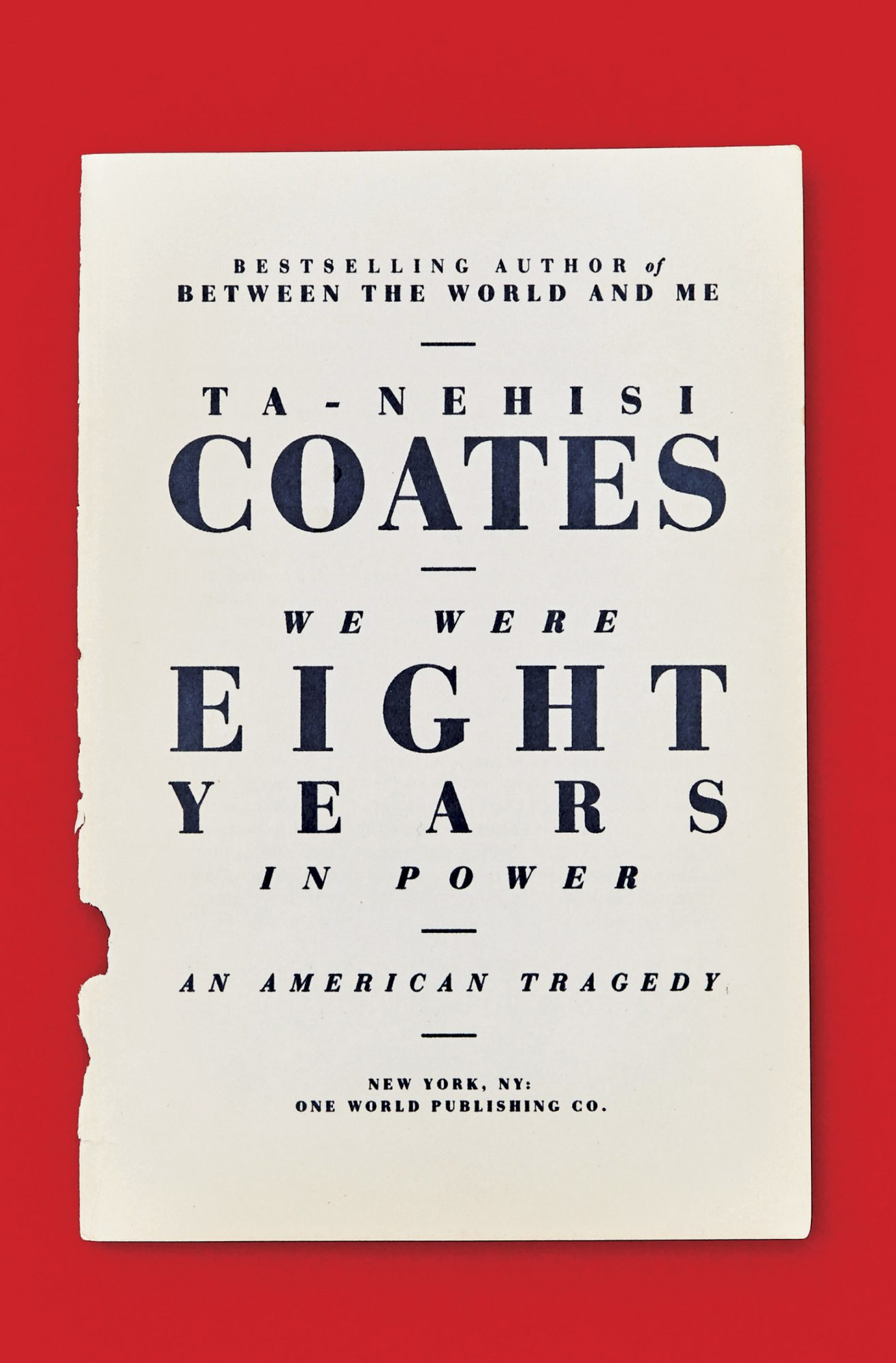 We Were Eight Years in Power: An American Tragedyby Ta-Nehisi Coates